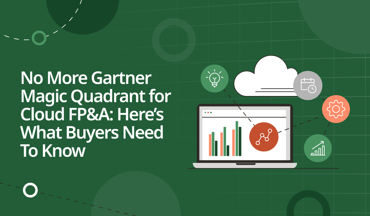 No More Gartner Magic Quadrant for Cloud FP&A: Here's What Buyers Need To Know