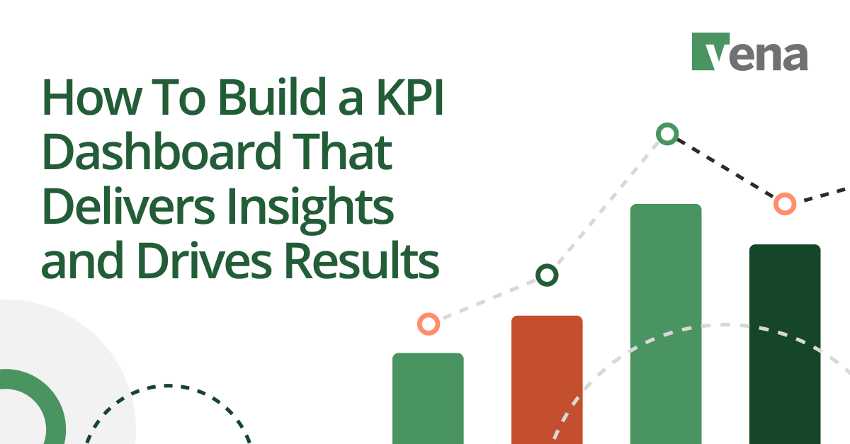 How To Build a KPI Dashboard That Delivers Insights and Drives Results