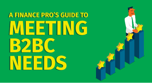 A Finance Pro's Guide to Meeting Business-to-Business Consumer (B2BC) Needs